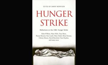 Hunger Strike: Reflections on the 1981 Hunger Strike